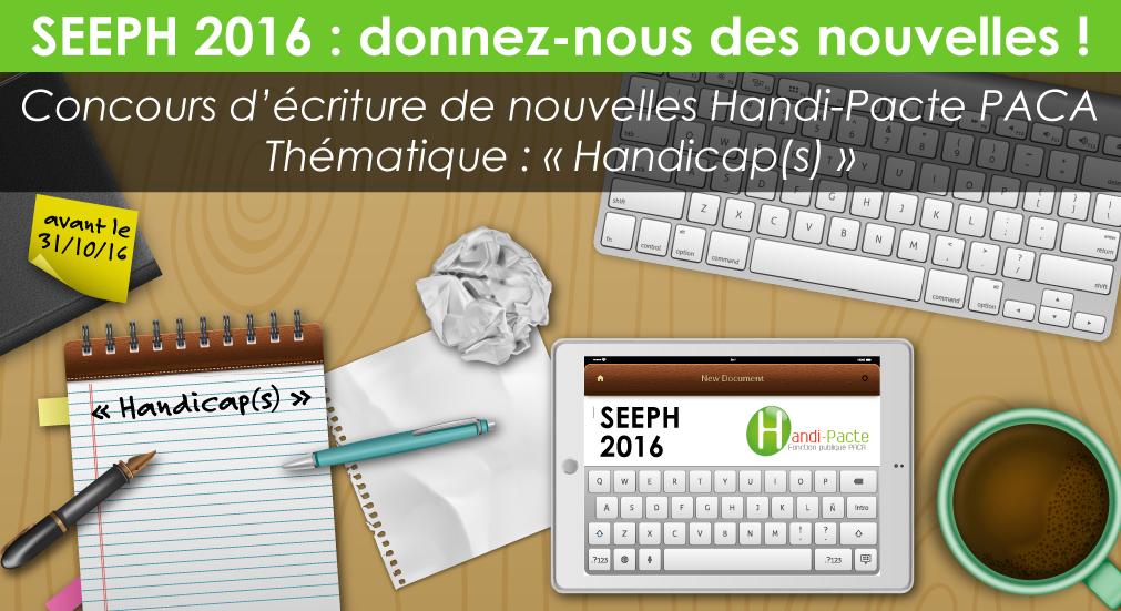 SEEPH 2016 : donnez-nous des nouvelles ! Concours d'écriture de nouvelles Handi-Pacte PACA sur la thématique handicap(s)